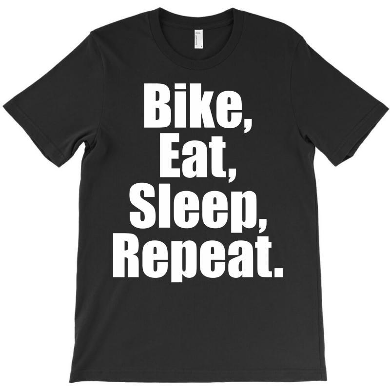 Bike Eat Sleep Repeat T-shirt | Artistshot
