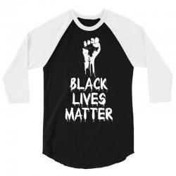 Black Lives Matter 3/4 Sleeve Shirt | Artistshot