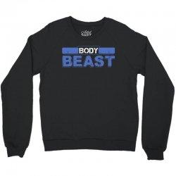 Body Beast Crewneck Sweatshirt   Artistshot