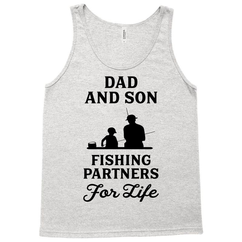 f5adec44 Custom Dad And Son Fishing Partners For Life Tank Top By Tshiart ...