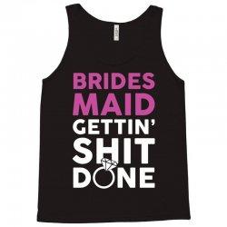 Brides Maid Getting Shit Done Tank Top | Artistshot