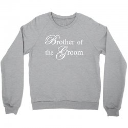 Brother Of The Groom Crewneck Sweatshirt | Artistshot