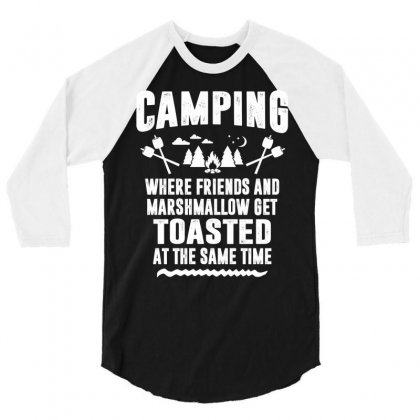 Camping Where Friends And Marshmallow Get Toasted At The Same Time 3/4 Sleeve Shirt Designed By Tshiart