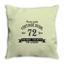 aged 72 years Throw Pillow | Artistshot