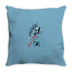 music till i die Throw Pillow | Artistshot