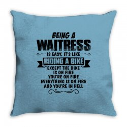 being a waitress copy Throw Pillow | Artistshot
