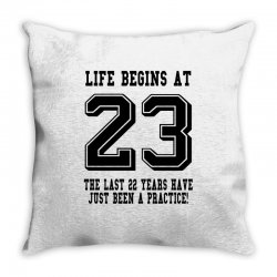 23rd birthday life begins at 23 Throw Pillow | Artistshot