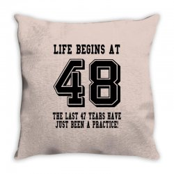 48th birthday life begins at 48 Throw Pillow | Artistshot