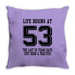 53rd birthday life begins at 53 Throw Pillow | Artistshot