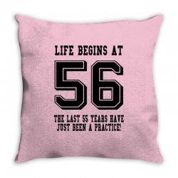 56th birthday life begins at 56 Throw Pillow | Artistshot