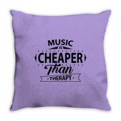 Music Is Cheaper Than Therapy Throw Pillow | Artistshot