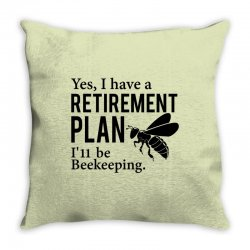 Yes I have a Retirement Plan Throw Pillow   Artistshot