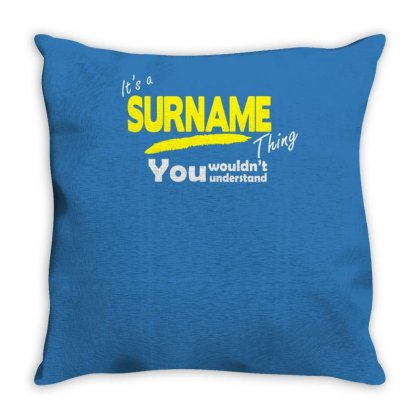 It's A Surname Thing Throw Pillow Designed By Tonyhaddearts