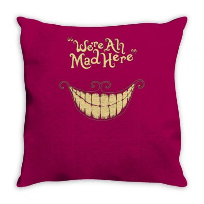 We're All Mad Here Throw Pillow Designed By Tonyhaddearts
