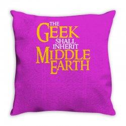 geek shall inherit middle earth Throw Pillow   Artistshot