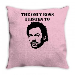 only boss i listen to Throw Pillow | Artistshot