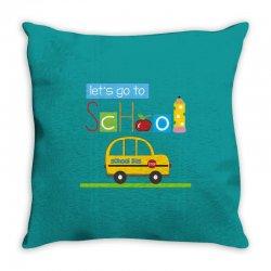 Let's go to school Throw Pillow | Artistshot