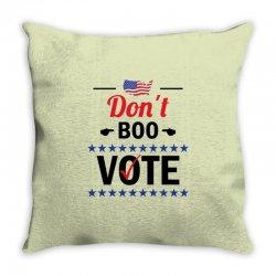 Don't Boo Vote 01 Throw Pillow | Artistshot