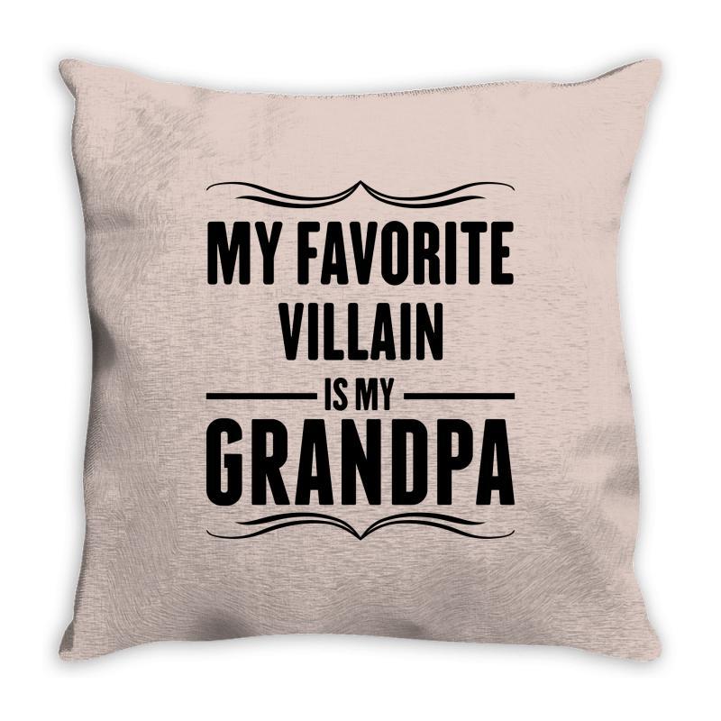 My Favorite Villain Is Grandpa Throw Pillow
