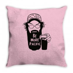 be more pacific Throw Pillow | Artistshot