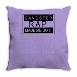 gangster rap made me do it Throw Pillow | Artistshot