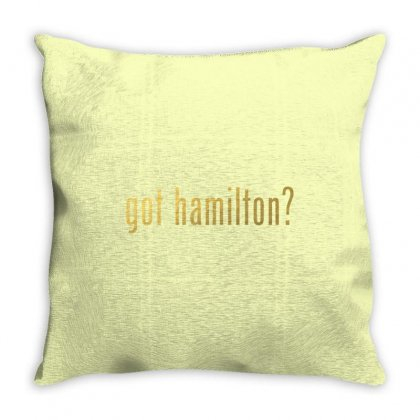 Got Hamilton? Throw Pillow Designed By Vr46