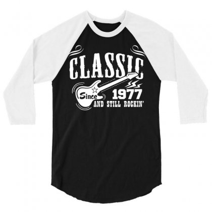 Classic Since 1977 3/4 Sleeve Shirt Designed By Tshiart