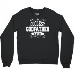 Coolest Godfather Ever Crewneck Sweatshirt | Artistshot