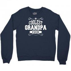 Coolest Grandpa Ever Crewneck Sweatshirt | Artistshot