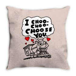 i choo choo choose you Throw Pillow | Artistshot