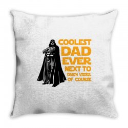 Coolest Dad Ever Next To Darth Vader Of Course Throw Pillow | Artistshot