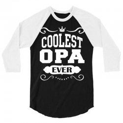 Coolest Opa Ever 3/4 Sleeve Shirt | Artistshot
