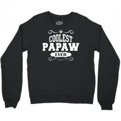 Coolest Papaw Ever Crewneck Sweatshirt | Artistshot