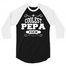 Coolest Pepa Ever 3/4 Sleeve Shirt | Artistshot