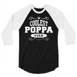 Coolest Poppa Ever 3/4 Sleeve Shirt   Artistshot