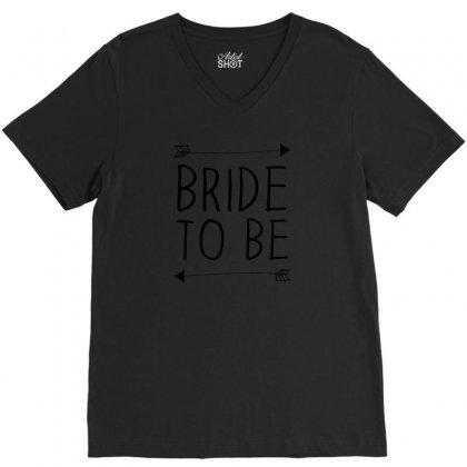Bride To Be V-neck Tee Designed By Benny