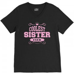 Coolest Sister Ever V-Neck Tee | Artistshot