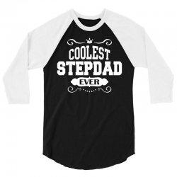 Coolest Stepdad Ever 3/4 Sleeve Shirt | Artistshot