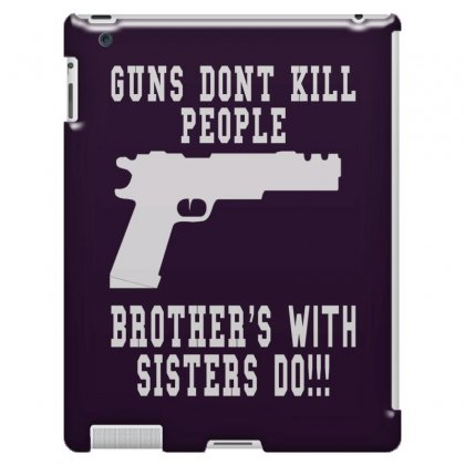Guns Dont Kill People Brother With Sister Do Ipad 3 And 4 Case Designed By Killakam