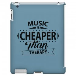 Music Is Cheaper Than Therapy iPad 3 and 4 Case | Artistshot