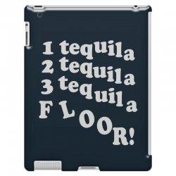 1 tequila 2 tequila 3 tequila floor iPad 3 and 4 Case | Artistshot