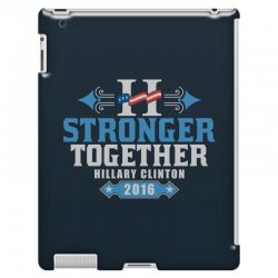 Stronger Together Hillary Clinton iPad 3 and 4 Case   Artistshot