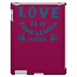 love is a four legged word iPad 3 and 4 Case | Artistshot