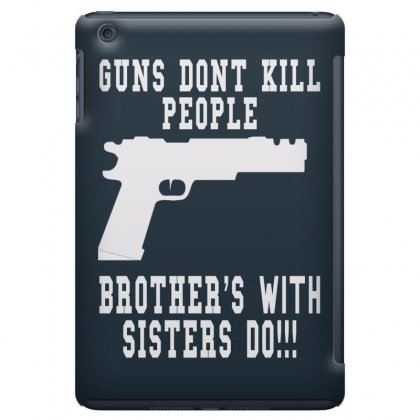 Guns Dont Kill People Brother With Sister Do Ipad Mini Case Designed By Killakam