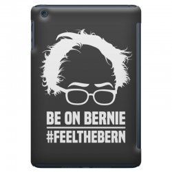 Be On Bernie iPad Mini Case | Artistshot
