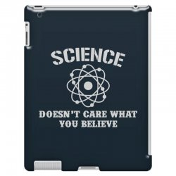 Science Doesn't Care What You Believe iPad 3 and 4 Case | Artistshot