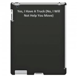 yes, i have a truck (no, i will not help you move) iPad 3 and 4 Case | Artistshot