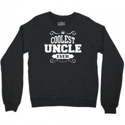 Coolest Uncle Ever Crewneck Sweatshirt | Artistshot