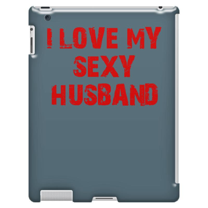 Custom I Love My Sexy Husband Ipad 3 And 4 Case By Ismanurmal4