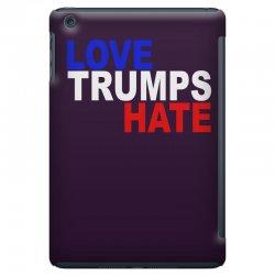 love trumps hate vote for hillary iPad Mini Case | Artistshot